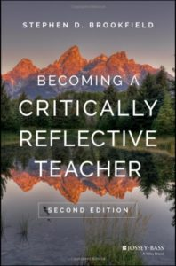 "From Cover of Book 2nd Edition of ""Becoming a Critically Reflective Teacher"" by Stephen D. Brookfield"